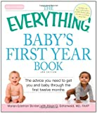 The Everything Baby's First Year Book: The advice you need to get you and baby through the first twelve months (Everything (Parenting))