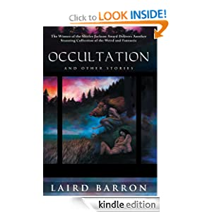 Kindle Daily Deal: Occultation, by Laird Barron. Publisher: Night Shade Books; Reprint edition (July 1, 2010)