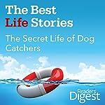 The Secret Life of Dog Catchers | Shirley Zindler
