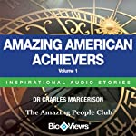 Amazing American Achievers, Volume 1: Inspirational Stories | Charles Margerison,Frances Corcoran (general editor)