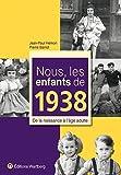 echange, troc Jean-Paul Hémon, Pierre Barrot - Nous, les enfants de 1938 : De la naissance à l'âge adulte