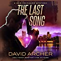 The Last Song: A Sam Prichard Mystery Audiobook by David Archer Narrated by Mikael Naramore
