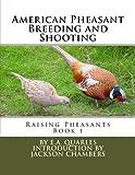 img - for American Pheasant Breeding and Shooting: Raising Pheasants Book 1 (Volume 1) book / textbook / text book