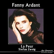 La peur | Livre audio Auteur(s) : Stefan Zweig Narrateur(s) : Fanny Ardant