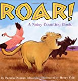 Roar!: A Noisy Counting Book (006028384X) by Edwards, Pamela Duncan