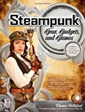 img - for Steampunk Gear, Gadgets, and Gizmos: A Maker's Guide to Creating Modern Artifacts by Thomas Willeford (Oct 4 2011) book / textbook / text book