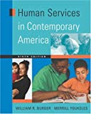 Human Services in Contemporary America (0534547478) by Burger, William R.
