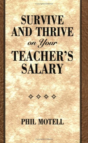 Survive and Thrive on Your Teacher's Salary