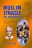 Muslim Struggle for Independence: From Sir Syed Ahmad Khan to Quaid-i-Azam Muhammad Ali Jinnah (1857-1947)