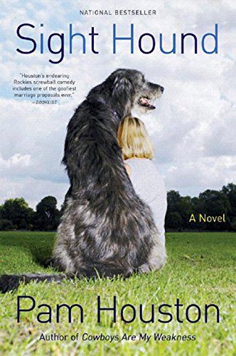 Sight Hound: A Novel by Pam Houston