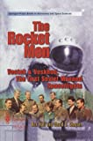 The Rocket Men : Vostok and Voskhod, the First Soviet Manned Spaceflights