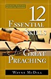 img - for The 12 Essential Skills for Great Preaching - Second Edition by Wayne McDill (2006-07-01) book / textbook / text book