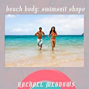 Beach Body: Swimsuit Shape Hypnosis: Weight Loss & Self-Esteem, Guided Meditation, Positive Affirmations | [Rachael Meddows]