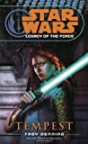 Tempest (Star Wars: Legacy of the Force, Book 3) (0345477529) by Denning, Troy