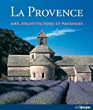 La Provence - Art, architecture et paysages