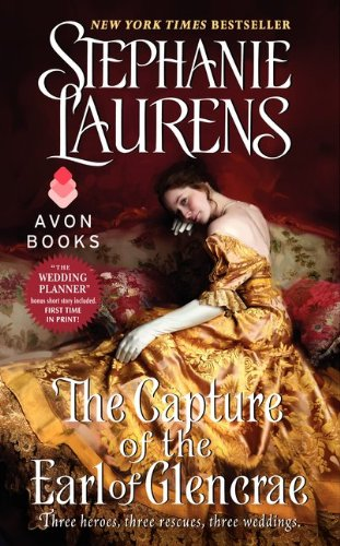The Capture of the Earl of Glencrae (Cynster Sisters Trilogy), Stephanie Laurens