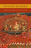 img - for Mysore Modern: Rethinking the Region under Princely Rule book / textbook / text book