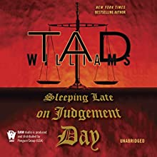 Sleeping Late On Judgement Day: Bobby Dollar, Book 3 (       UNABRIDGED) by Tad Williams Narrated by George Newbern