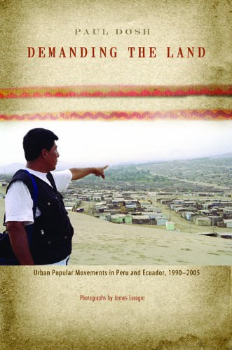Demanding the Land: Urban Popular Movements in Peru and Ecuador, 1990-2005