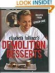 Elizabeth Falkner's Demolition Desser...