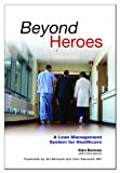 img - for Beyond Heroes: A Lean Management System for Healthcare book / textbook / text book