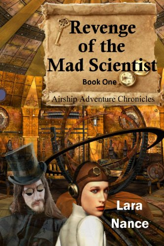 Revenge of the Mad Scientist (Book One: Airship Adventure Chronicles)