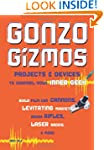 Gonzo Gizmos: Projects and Devices to...