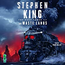 The Waste Lands: The Dark Tower, Book 3 | Livre audio Auteur(s) : Stephen King Narrateur(s) : Frank Muller