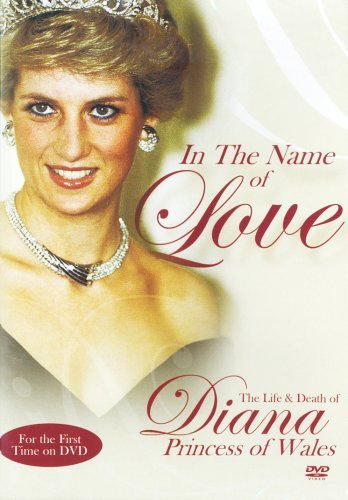In The Name Of Love (Region 2 PAL DVD import) The Life & Death of Diana Princess of Wales