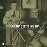 Classic Celtic Music from Smithsonian Fo