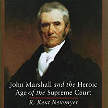 John Marshall and the Heroic Age of the Supreme Court Audiobook by R. Kent Newmyer Narrated by Castle Vozz