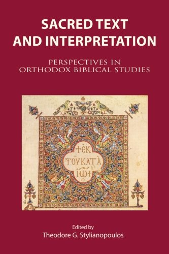 Sacred Text and Interpretation: Perspectives in Orthodox Biblical Studies