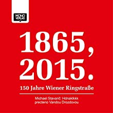 Hdnaklkkk (1865, 2015 - 150 Jahre Wiener Ringstraße) (       UNABRIDGED) by Michael Stavarič Narrated by Vandou Drozdovou