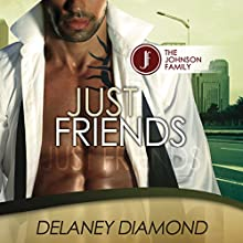 Just Friends: Johnson Family, Volume 3 Audiobook by Delaney Diamond Narrated by Michael Pauley