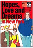 Hopes, love and dreams in New York (NHK CD Book―NHKラジオ英会話ストーリーブック)