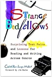 img - for Strange Bedfellows /Surprising Text Pairs and Lessons for Reading and Writing Across Genres book / textbook / text book