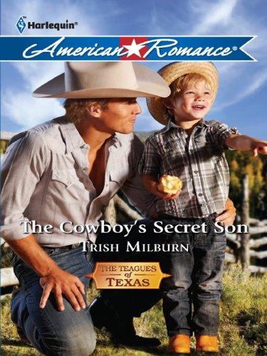 The Cowboy's Secret Son (The Teagues of Texas Book 1) PDF