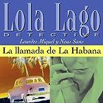 La llamada de La Habana [The Call of Havana]: Lola Lago, detective | Lourdes Miquel,Neus Sans