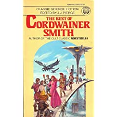 The Best of Cordwainer Smith by Cordwainer Smith and J. J. Pierce
