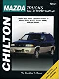 Mazda Trucks, 1994-98 (Chilton's Total Car Care Repair Manual)