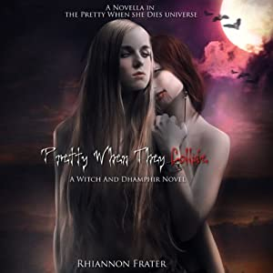 Pretty When They Collide: Pretty When She Dies Series | [Rhiannon Frater]