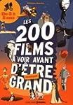 Les 200 films � voir avant d'�tre pre...