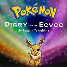 Pokemon: Diary of an Eevee Audiobook by Tagashi Takashima Narrated by John H Fehskens