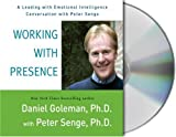 img - for Working with Presence: A Leading with Emotional Intelligence Conversation with Peter Senge book / textbook / text book