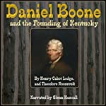 Daniel Boone and the Founding of Kentucky | Henry Cabot Lodge,Theodore Roosevelt
