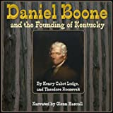 Daniel Boone and the Founding of Kentucky
