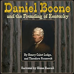 Daniel Boone and the Founding of Kentucky Audiobook