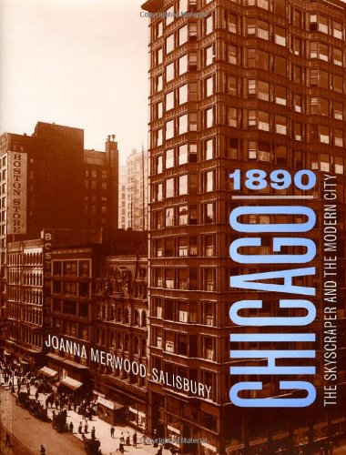 Chicago 1890: The Skyscraper and the Modern City (Chicago...