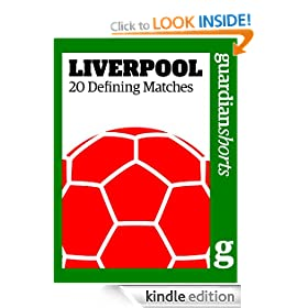 Liverpool: 20 Defining Matches (Guardian Shorts)