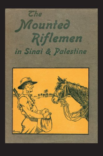 Mounted Riflemen in Sinai and Palestine. the Story of New Zealand OS Crusaders